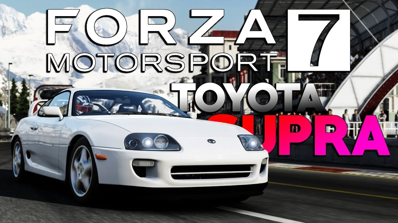 forza motorsport 7 mods toyota supra in fm7 youtube. Black Bedroom Furniture Sets. Home Design Ideas