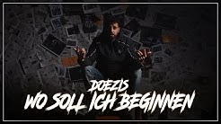 DOEZIS - WO SOLL ICH BEGINNEN ( Prod. By SOTT )
