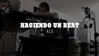 A.C.O - Haciendo un Beat
