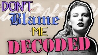 Don't Blame Me - Taylor Swift Lyrics | Meaning Explained and Decoded