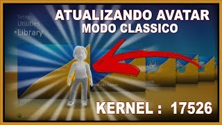 ATUALIZANDO AVATAR E KINECT EM MODO CLÁSSICO • KERNEL : 17526 • OFFLINE • (nº1153)