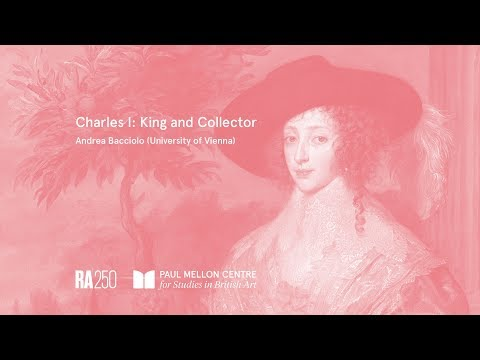Charles I: King and Collector - Andrea Bacciolo (University of Vienna)