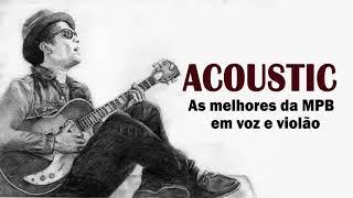Baixar MPB Acustico As Melhores - Top 100 Músicas Mais Tocadas MPB 2019