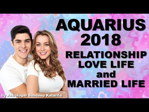 AQUARIUS 2018 Relationship, Love & Married Life Annual Horoscope Astrology