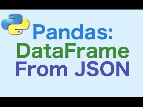 23- Pandas DataFrames: Creating a DataFrame from a JSON Object