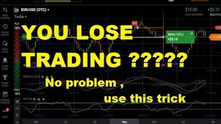 YOU LOSE TRADING ??? - no problem - use THE SECRET TRICK - iq option strategy
