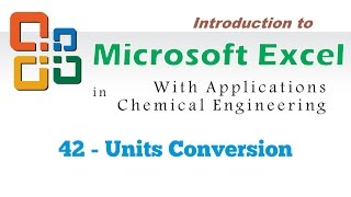 Excel for Chemical Engineers | 42 | Units conversion