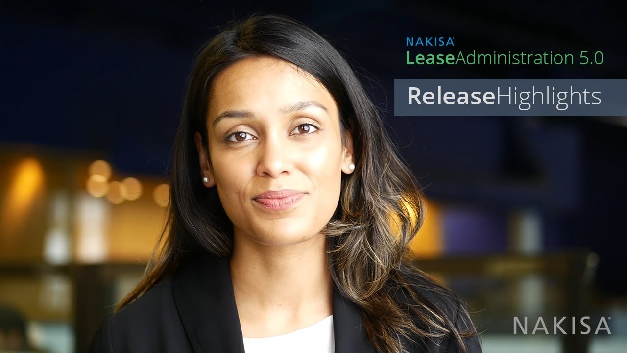 Release Highlights: Nakisa Lease Administration 5.0