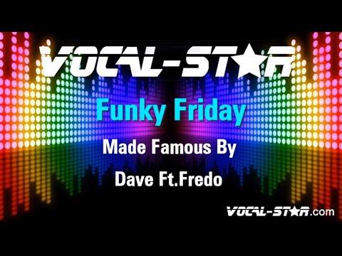 Dave Ft.Fredo - Funky Friday (Karaoke Version) with Lyrics HD Vocal-Star Karaoke
