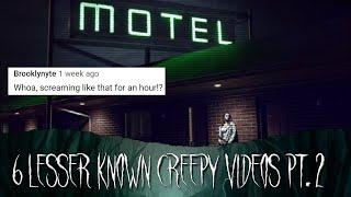6 Lesser Known Creepy Videos [Vol. 2]