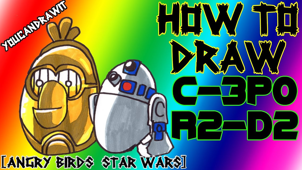 How To Draw R2 D2 C 3PO White Bird Golden Egg From Angry Birds