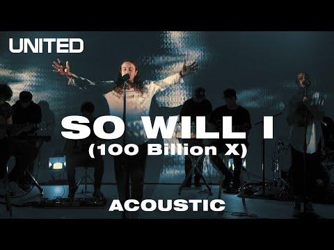 Hillsong UNITED – SO WILL I (100 Billion X) Acoustic
