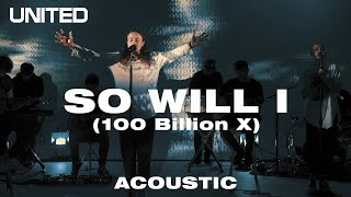 Cover images SO WILL I (100 Billion X) Acoustic - Hillsong UNITED