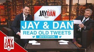 Jay and Dan Read Old Tweets - 2010 Edition
