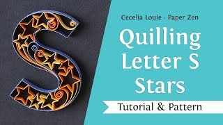 Quilling Letter S and Stars Tutorial