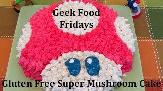 Geek Food Friday: Super Mushroom Cake