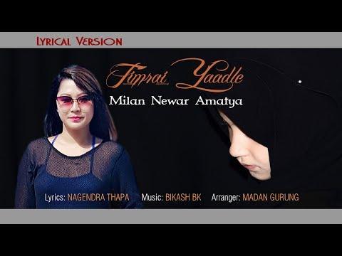 TIMRAI YAADLE by Milan Amatya | New Nepali Song-2018/2075 | Lyrical