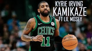 Kyrie Irving Mix ''Kamikaze'' FT Lil Mosey