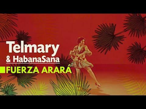 Telmary & HabanaSana - Fuerza Arará (Visual)