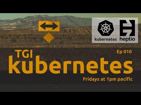 TGI Kubernetes 010: Ingress with TLS