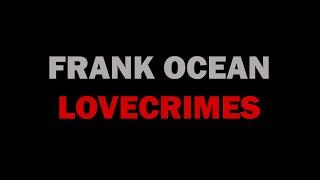 Frank Ocean - Lovecrimes [LYRICS]