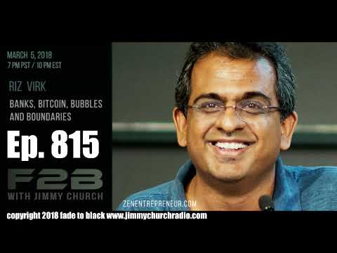 Ep. 815 FADE to BLACK Jimmy Church w/ Riz Virk : Bitcoin, Crypto and the Blockchain : LIVE