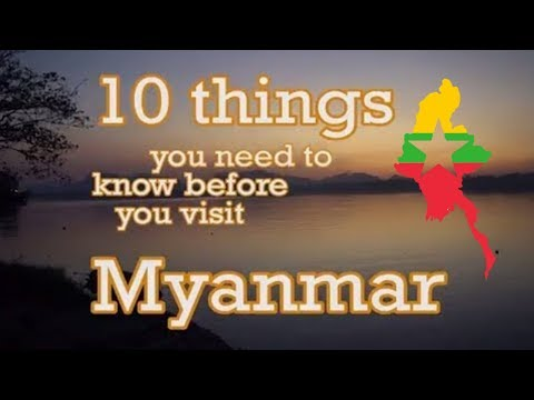 10 Things you need to know before you visit Myanmar (Burma)