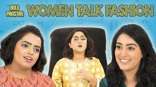 Bolo Pakistan | Women Talk Fashion | MangoBaaz