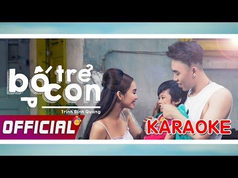 [ Karaoke Beat ] Bố Trẻ Con - Trịnh Đình Quang - Official