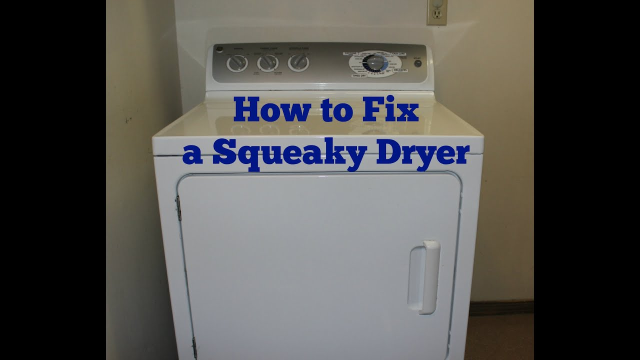 How To Fix A Squeaky Dryer You