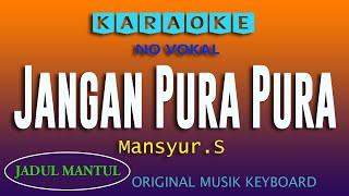JANGAN PURA PURA - MANSYUR S, KARAOKE DANGDUT TANPA VOKAL