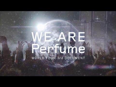 画像: WE ARE Perfume -WORLD TOUR 3rd DOCUMENT 予告篇 youtu.be