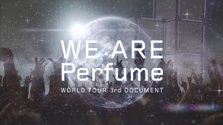 WE ARE Perfume -WORLD TOUR 3rd DOCUMENT 予告篇