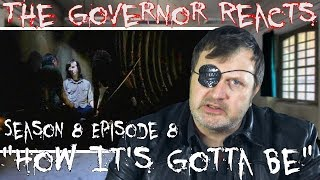 """How It's Gotta Be"" - The Walking Dead S08E08 - The Governor Reacts"