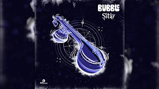 Bubble  Sitar