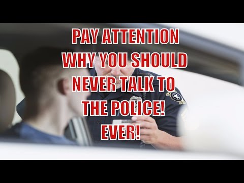 ATTENTION: Why You Should Never Talk To Police ( Part One )