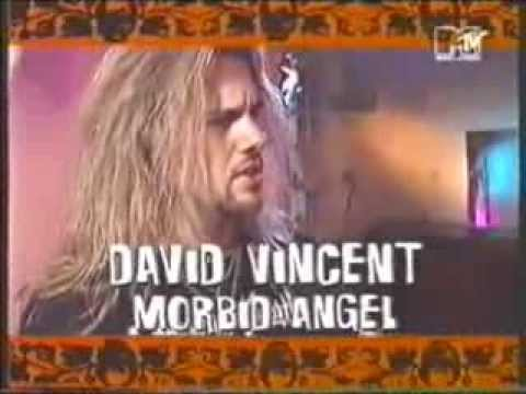 Interview with David Vincent (Morbid Angel) - MTV 1993
