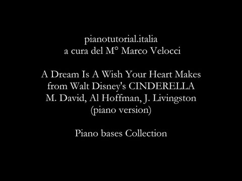 A DREAM IS A WISH YOUR HEART MAKES - M. David, Al Hoffman, J. Livingston - Piano Version