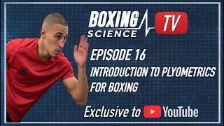 Plyometrics for Boxing - Boxing Science TV Episode 16