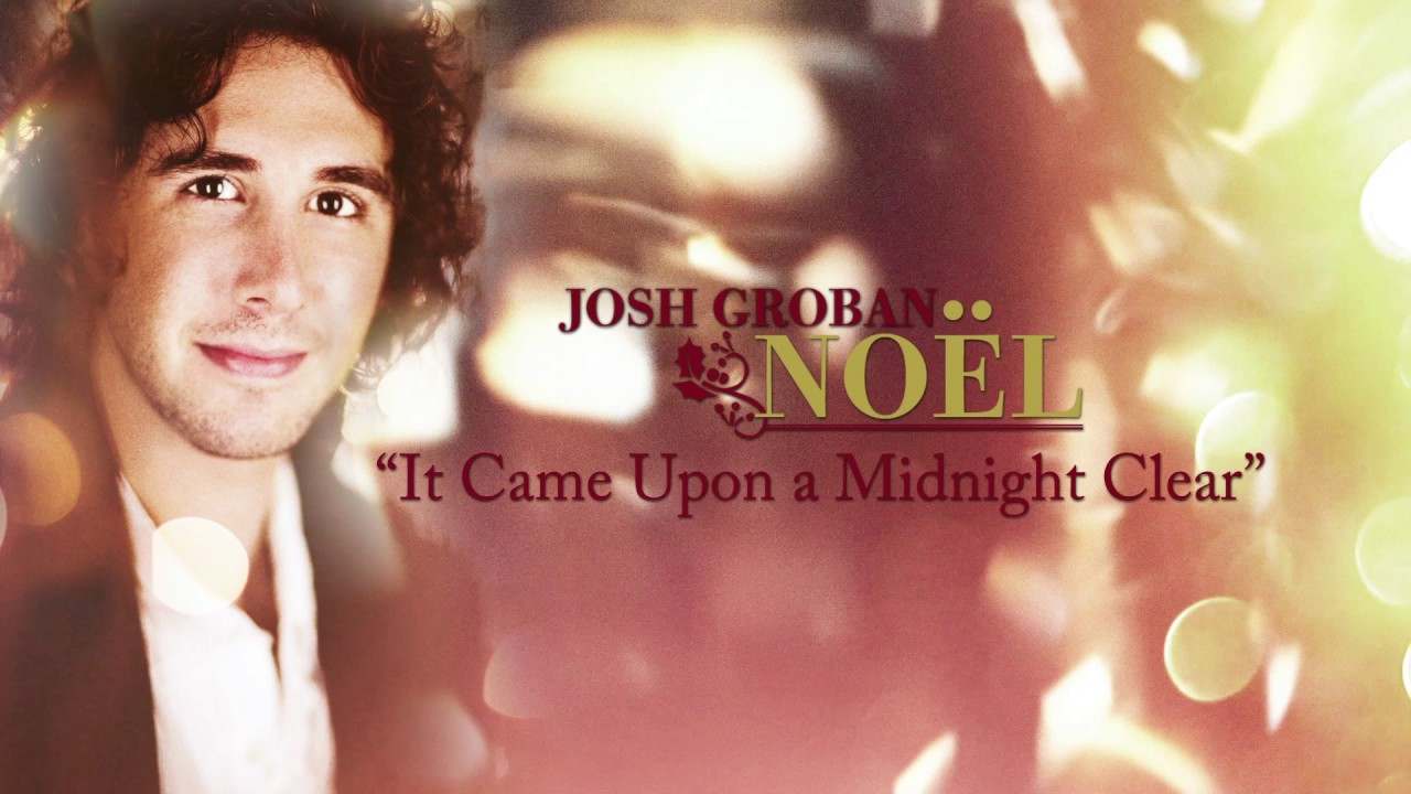 Josh Groban - It Came Upon A Midnight Clear [Official HD Audio ...