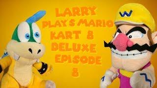 Larry play's Mario Kart 8 Deluxe Episode 8