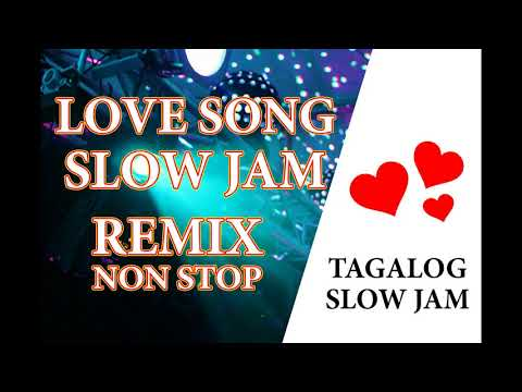 Best Slow Jam Remix All About Love Tagalog NonStop Compilation
