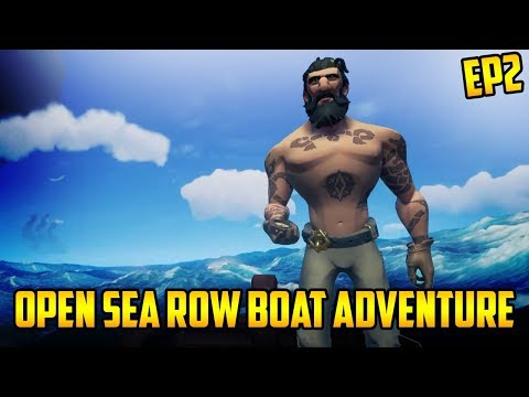 Ep2 | Open Sea Row Boat Adventure | Sea of Thieves