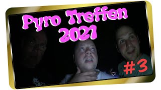 Pyro Treffen 2021 #3 I Die Pyros gehen wieder auf Streife - Die Sommer Tour I The Hawk Fireworks