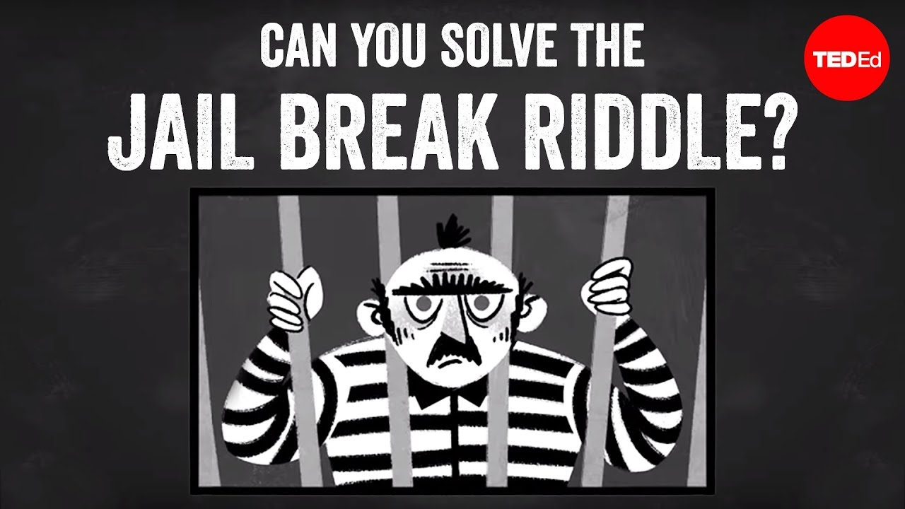 Can you solve the jail break riddle? – Dan Finkel