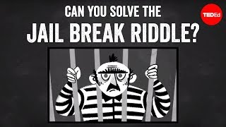 Can you solve the jail break riddle? - Dan Finkel