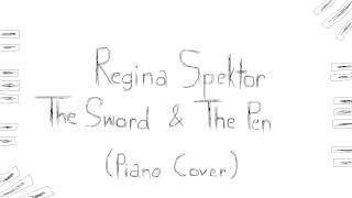 Regina Spektor - The Sword & The Pen (Piano Cover)