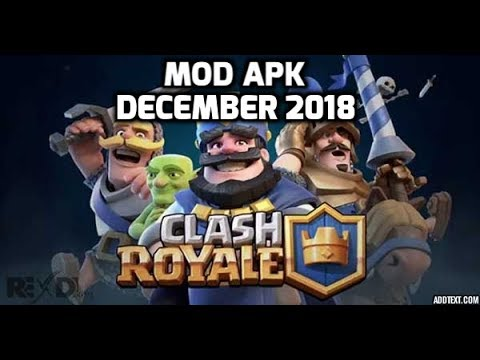 Clash Royale Mod Apk December 2018 for Android Unlimited Money