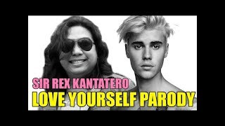 Love Yourself Justin Bieber Parody (Intsik Intsik) by Sir Rex