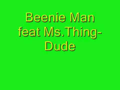 Beenie Man feat Ms Thing  Dude  de best !